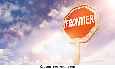 Frontier, text on red traffic sign - Frontier, text on red...