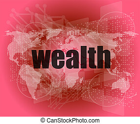 wealth word on digital touch screen interface