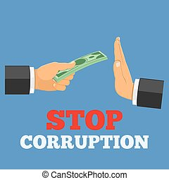 stop corruption concept, hand offers money, other hand shows...