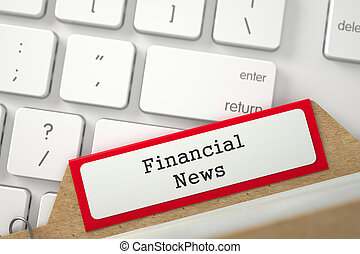 File Card with Inscription Financial News. 3d. - Financial...