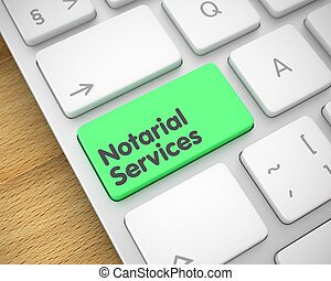 Notarial Services - Text on the Green Keyboard Key. 3D. -...