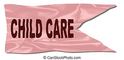 Child Care Silk Flag - A silk flag with the legend CHILD...
