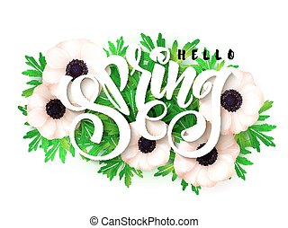 vector illustration of hand lettering - hello spring on a background of blooming anemone with leaves