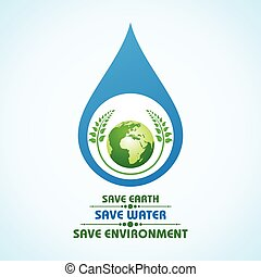 Save earth,water and environment concept