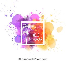 Watercolor splash with Hello summer message