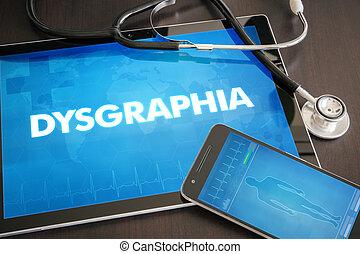 Dysgraphia (neurological disorder) diagnosis medical concept...