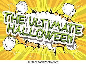The Ultimate Halloween - Comic book style word.
