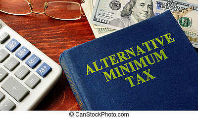 Alternative Minimum Tax (AMT). - Book with title Alternative...