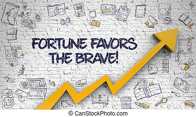 Fortune Favors The Brave Drawn on White Wall. 3d. - Fortune...