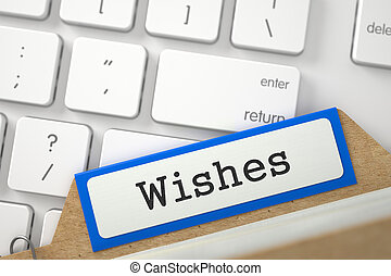 File Card with Wishes. 3d. - Wishes Concept. Word on Orange...