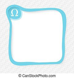 Blue frame for your text and omega symbol