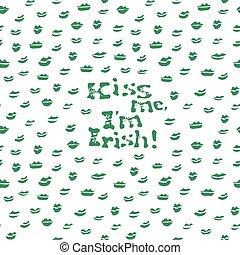 Kiss me, I am Irish. Lettering t-shirt design. Saint...