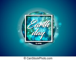 Vector world globe planet with Earth day text in white square frame with sparks light effect on blue background