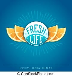 Fresh life - creative design. Vector emblem with stylized...
