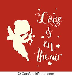 Cupid Love silhouette with bow and arrow and Love is on t -...