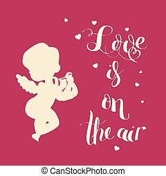 Cupid Love silhouette with harp and Love is on the air -...