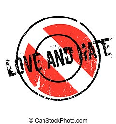 Love and Hate rubber stamp. Grunge design with dust...