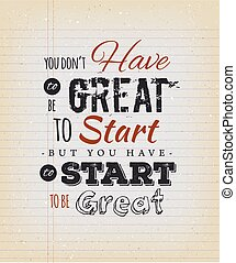 You Don't Have To Be Great To Start - Illustration of an...