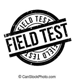 Field Test rubber stamp. Grunge design with dust scratches....