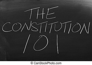 """The Constitution 101 On A Blackboard - The words """"The..."""