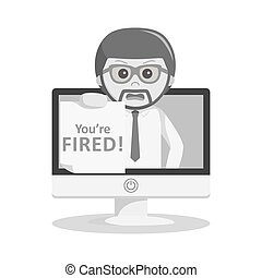 businessman giving fired message from computer black and white style