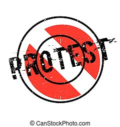 Protest rubber stamp. Grunge design with dust scratches....