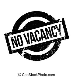 No Vacancy rubber stamp. Grunge design with dust scratches....