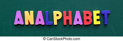 Illiterate - The term analphabet in colorful letters on a...