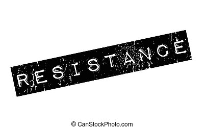 Resistance rubber stamp. Grunge design with dust scratches....
