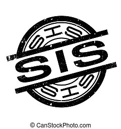 Sis rubber stamp. Grunge design with dust scratches. Effects...