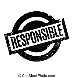 Responsible rubber stamp. Grunge design with dust scratches....