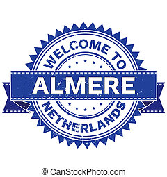 WELCOME TO City ALMERE Country NETHERLANDS. Stamp. Sticker....