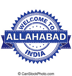 WELCOME TO City ALLAHABAD Country INDIA. Stamp. Sticker....