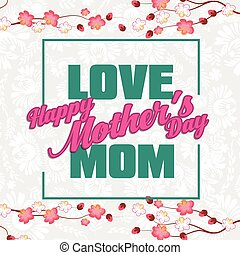 Happy Mothers Day greeting card with Flowers