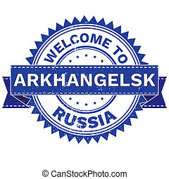 WELCOME TO City ARKHANGELSK Country RUSSIA. Stamp. Sticker....