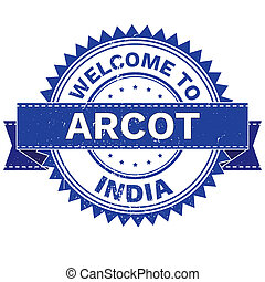 WELCOME TO City ARCOT Country INDIA. Stamp. Sticker. Grunge...