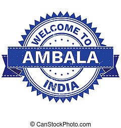 WELCOME TO City AMBALA Country INDIA. Stamp. Sticker. Grunge...