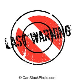Last Warning rubber stamp. Grunge design with dust...