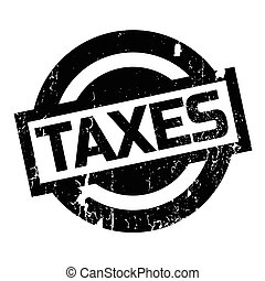 Taxes rubber stamp. Grunge design with dust scratches....