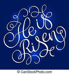 He is Risen text on blue background. Calligraphy lettering...
