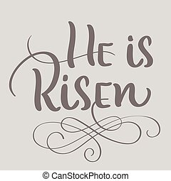 He is Risen text on beige background. Calligraphy lettering...