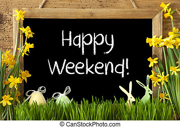 Narcissus, Easter Egg, Bunny, Text Happy Weekend -...