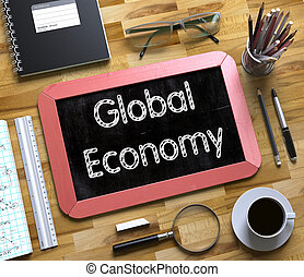 Small Chalkboard with Global Economy. 3d. - Global Economy...