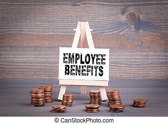 Employee Benefits, Business Concept. Miniature easel with small change
