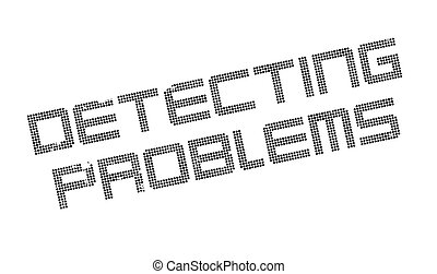 Detecting Problems rubber stamp. Grunge design with dust...