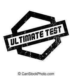 Ultimate Test rubber stamp. Grunge design with dust...