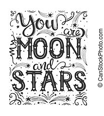 You are my moon and stars - Vector hand drawn vintage...
