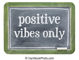 Positive vibes only blackboard sign - Positive vibes only -...