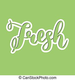 Fresh word hand lettering. Handmade calligraphy vector illustration on green. Concept for eco natural fresh product for package, ad