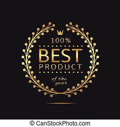 Best product label. Golden laurel wreath, sale promotion...